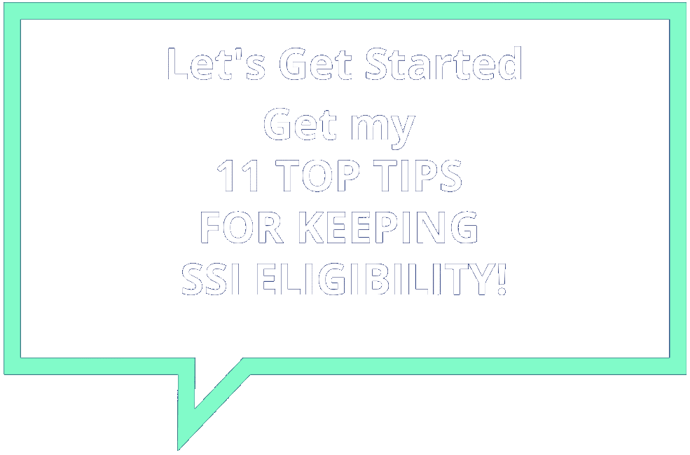 Get started with 11 top tips for keeping SSI eligibility